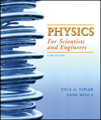 Physics for Scientists and Engineers By Tipler, Paul A./ Mosca, Gene